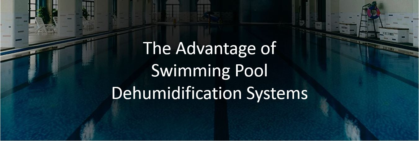 The Advantage Of Swimming Pool Dehumidification Systems Ward Boland