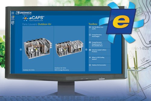 Save Time Specifying Ventilation Products With Greenheck's ECAPS Engineer Application Suite
